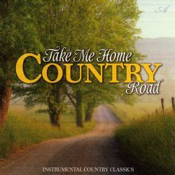 Take Me Home Country Road - Various Artists | Songs