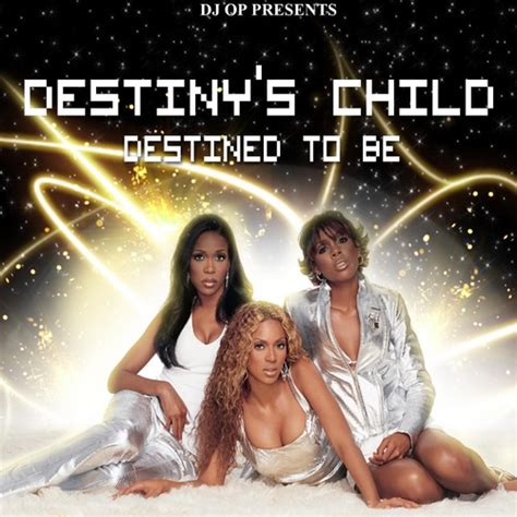 Destined To Be Mixtape by DESTINYS CHILD Hosted by DJ O