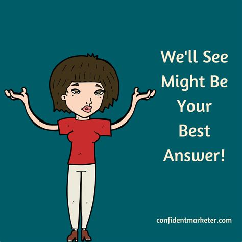 """Why """"We'll See"""" Is Often Your Best Answer - Decision"""