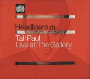 Tall Paul - Headliners: 01 - Live At The Gallery (Release