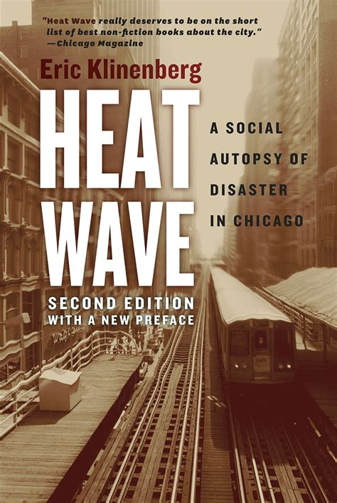 Heat Wave: A Social Autopsy of Disaster in Chicago, Klinenberg